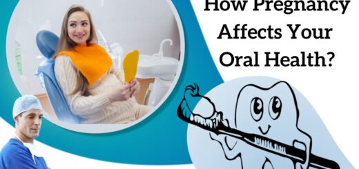 How Pregnancy Affects Your Oral Health